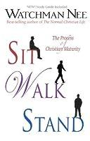 Sit, Walk, Stand: The Process of Christian Maturity