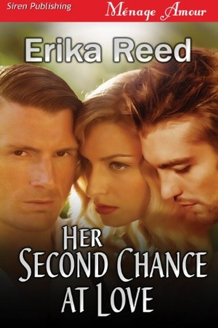 Her Second Chance at Love (Siren Publishing Menage Amour)