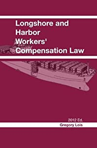 Longshore and Harbor Workers' Compensation Law 2012