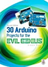 30 Arduino Projects for the Evil Genius by Simon Monk