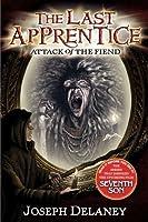 Attack of the Fiend (The Last Apprentice / Wardstone Chronicles, #4)