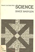 Science Since Babylon