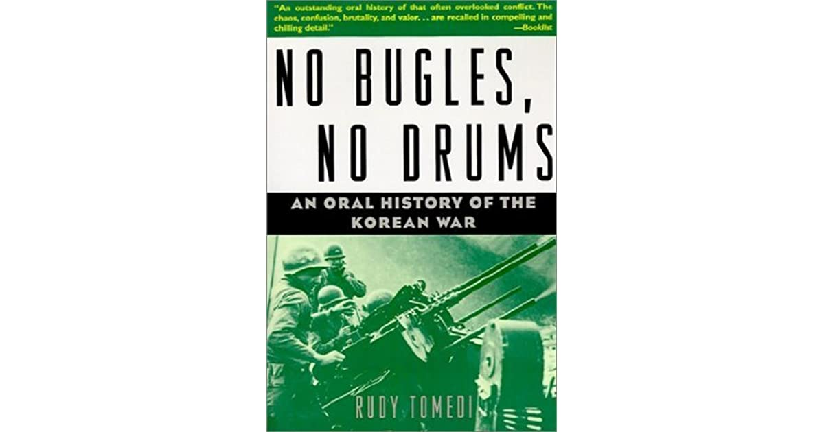 No Bugles, No Drums: An Oral History of the Korean War by