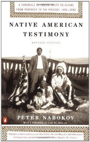 Native American Testimony: A Chronicle of Indian-White Relations from Prophecy to the Present
