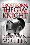The Gray Knight (Frostborn, #1)