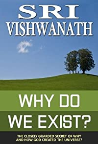 Why Do We Exist?-The closely guarded secret of why and how god created the universe.