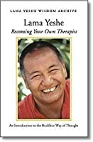Becoming Your Own Therapist; An Introduction to the Buddhist Way of Thought