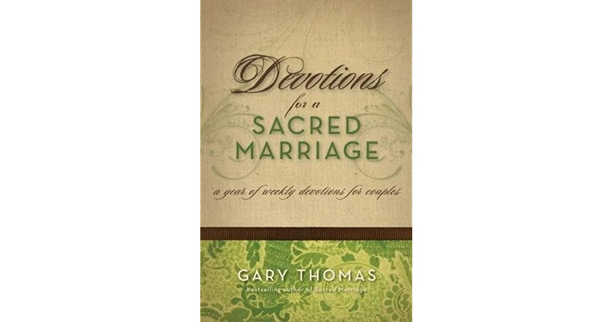 devotions for a sacred marriage a year of weekly devotions for couples by gary l thomas