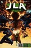 JLA: Trial by Fire (Jla (Justice League of America) (Graphic Novels))