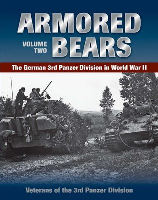 Armored Bears: The German 3rd Panzer Division in World War II
