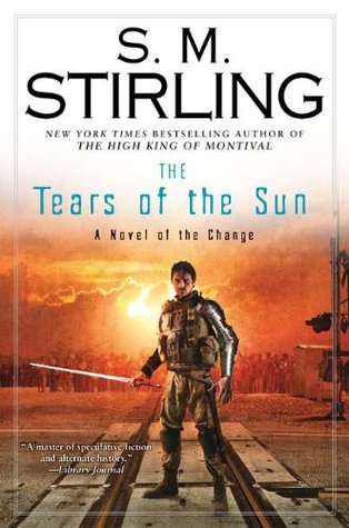 Cover The Tears of the Sun (Emberverse, #8) - S.M. Stirling