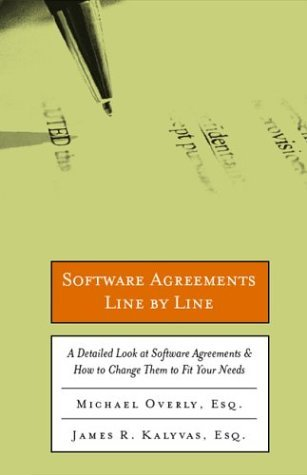 Software Agreements Line by Line: A Detailed Look at Software Contracts and Licenses & How to Change Them to Fit Your Needs