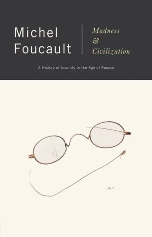 Foucault Michel - Madness and Civilization A History of Insanity in the Age of Reason