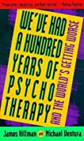 We've Had a Hundred Years of Psychotherapy