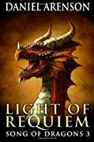 Light of Requiem (Song of Dragons, #3)