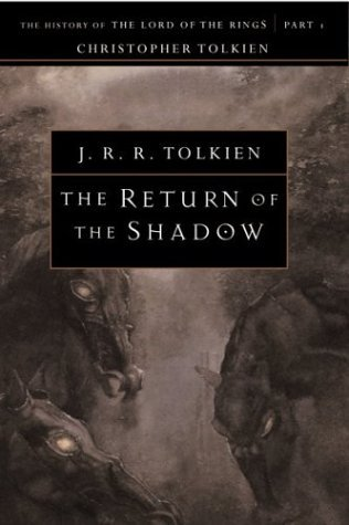 The Return of the Shadow by J.R.R. Tolkien