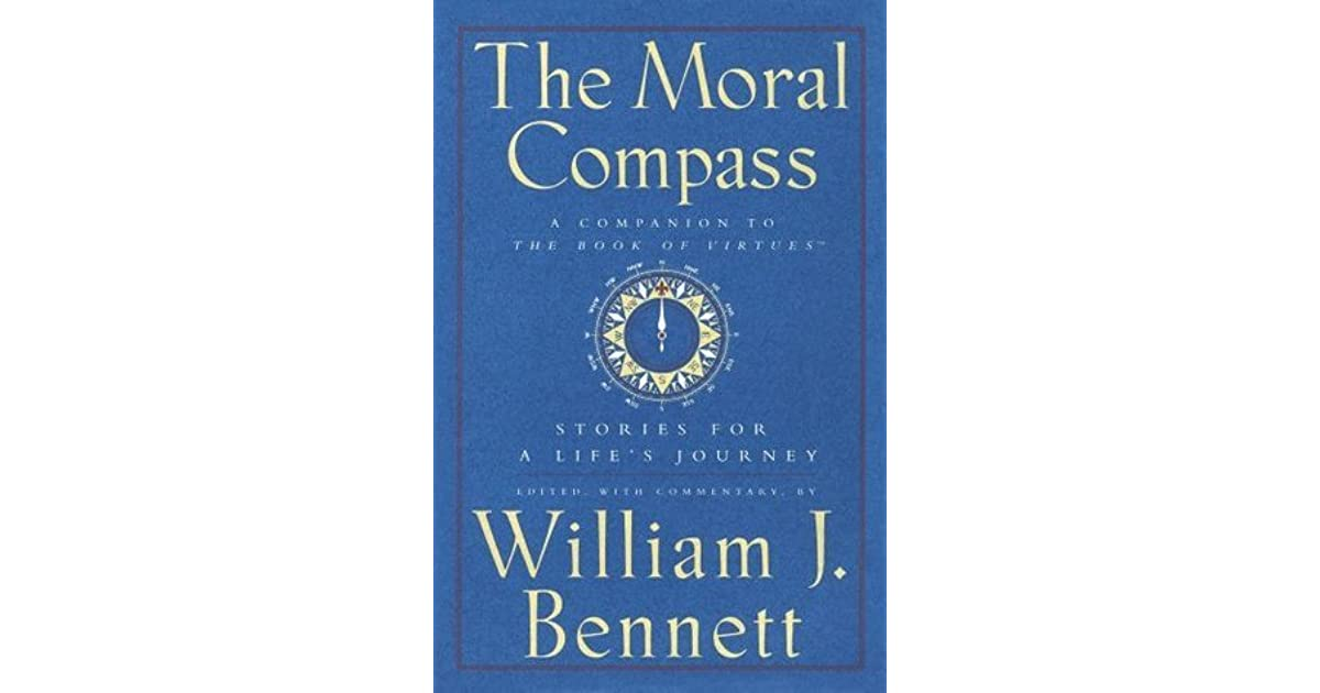 moral compass stories for a life s journey by william j bennett