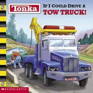 If I could drive a Tow Truck!