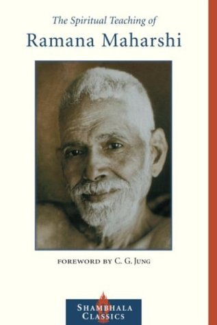 The Spiritual Teaching of Ramana Maharshi