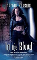 In the Blood (The Maker's Song, #2)