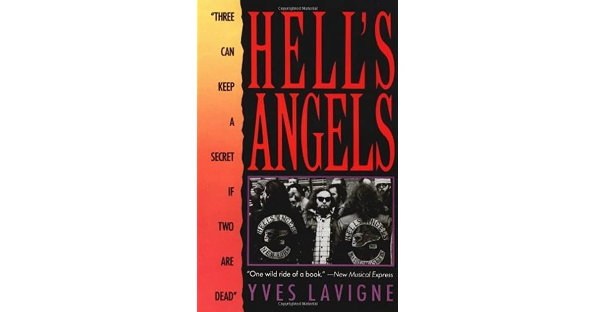 Hell's Angels: Three Can Keep a Secret If Two Are Dead by Yves Lavigne