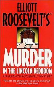 Murder in the Lincoln Bedroom (Eleanor Roosevelt, #19)