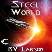 Steel World by B.V. Larson