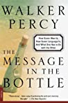 The Message in the Bottle by Walker Percy