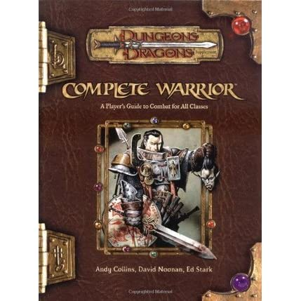 Complete Warrior (Dungeons & Dragons Edition 3 5) by Andy