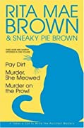Three More Mrs. Murphy Mysteries in One Volume: Pay Dirt; Murder, She Meowed; and Murder on the Prowl