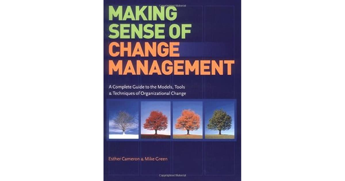 Making Sense of Change Management: A Complete Guide to the