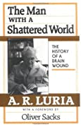 Man with a Shattered World: The History of a Brain Wound