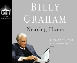 Nearing Home: Life, Faith, and Finishing Well [Audiobook, Cd, Unabridged] [Audio Cd]