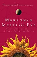 More Than Meets the Eye: Fascinating Glimpses of Gods Power and Design