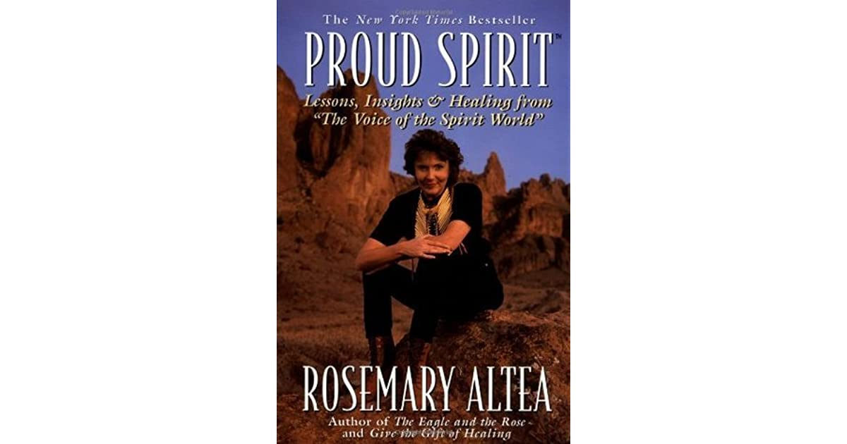 Proud spirit lessons insights healing from the voice of the proud spirit lessons insights healing from the voice of the spirit world by rosemary altea fandeluxe Gallery