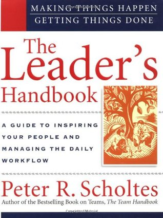 The Leader's Handbook: Making Things Happen, Getting Things Done