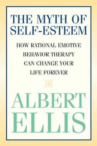 The Myth of Self-Esteem- How Rational