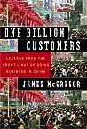 One Billion Customers by James McGregor