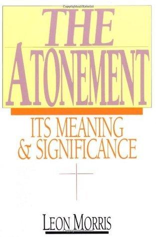 The Atonement by Leon L. Morris