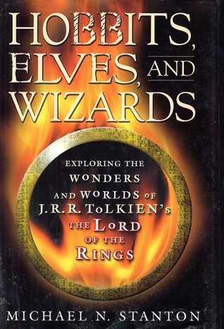 Hobbits, Elves and Wizards: The Wonders and Worlds of J.R.R. Tolkien's 'The Lord of the Rings'
