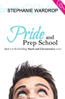 Pride and Prep School (Snark and Circumstance)