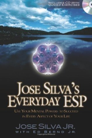 Jose Silva JOSE SILVA'S EVERYDAY ESP