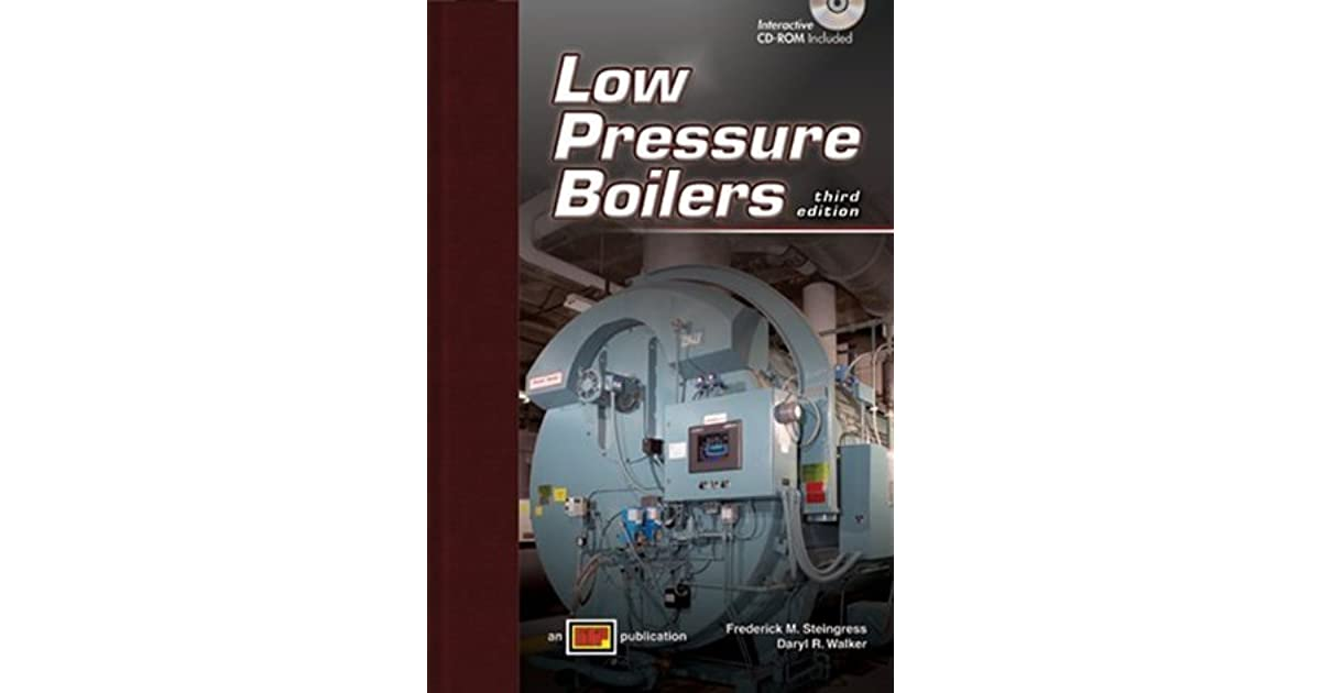 Low Pressure Boilers [with CD-ROM] by Frederick M. Steingress