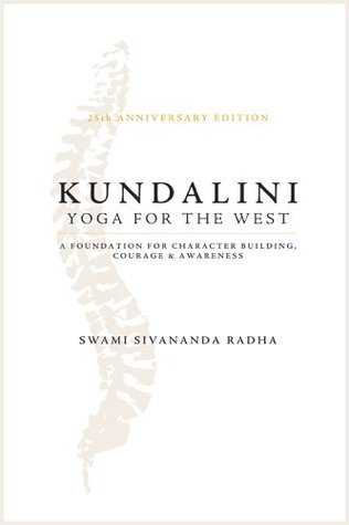 Kundalini Yoga for the West: A Foundation for Character Building Courage and Awareness