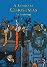 A Literary Christmas: An Anthology