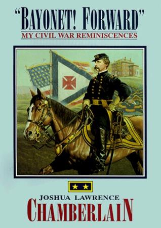 Bayonet! Forward: My Civil War Reminiscences