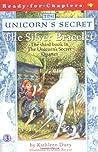 The Silver Bracelet (The Unicorn's Secret, #3)