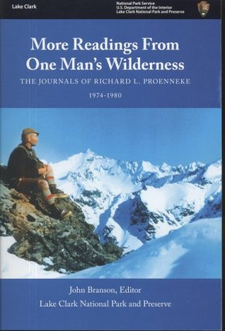 More Readings From One Man's Wilderness: The Journals of