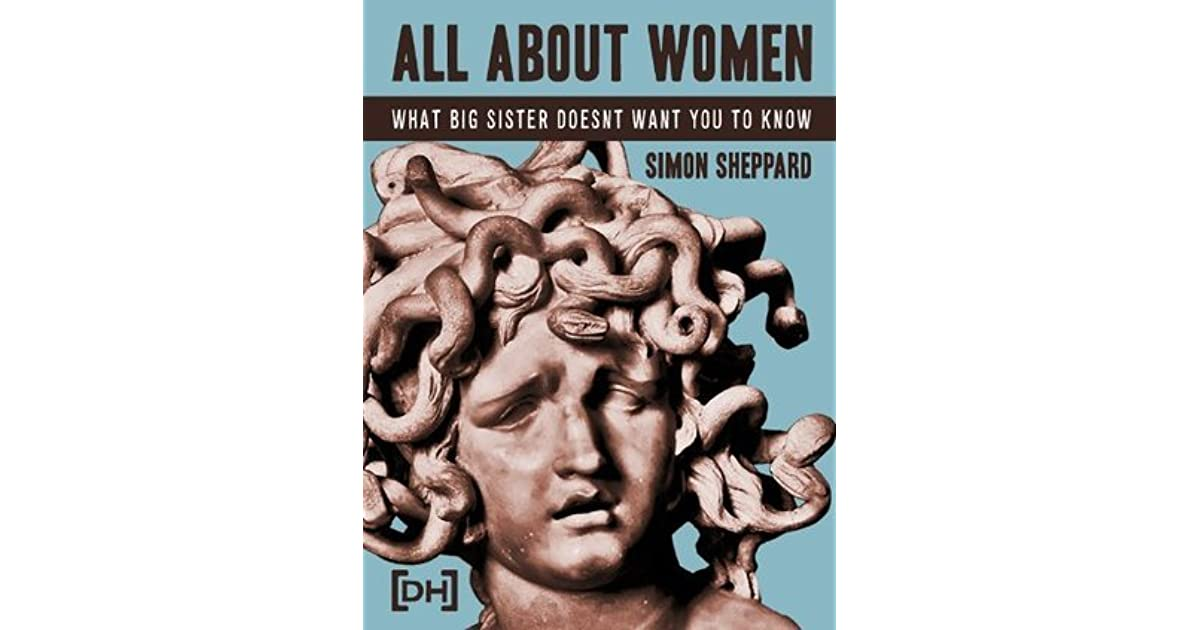 All About Women: What Big Sister Doesnt Want You to Know