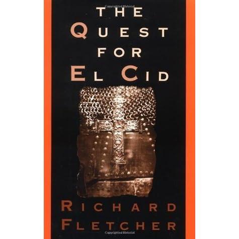The Quest For El Cid By Richard Fletcher